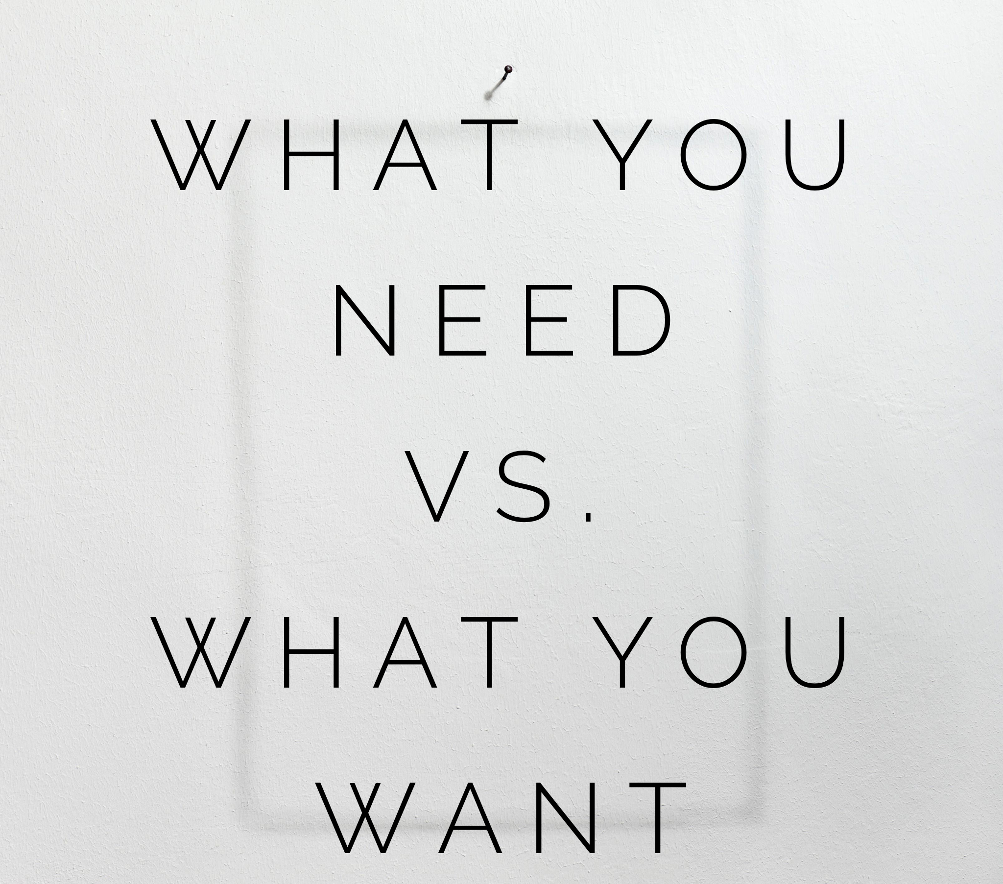 Episode 196: Your Needs Vs. Your Wants